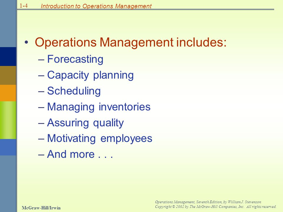 Operations Management includes: