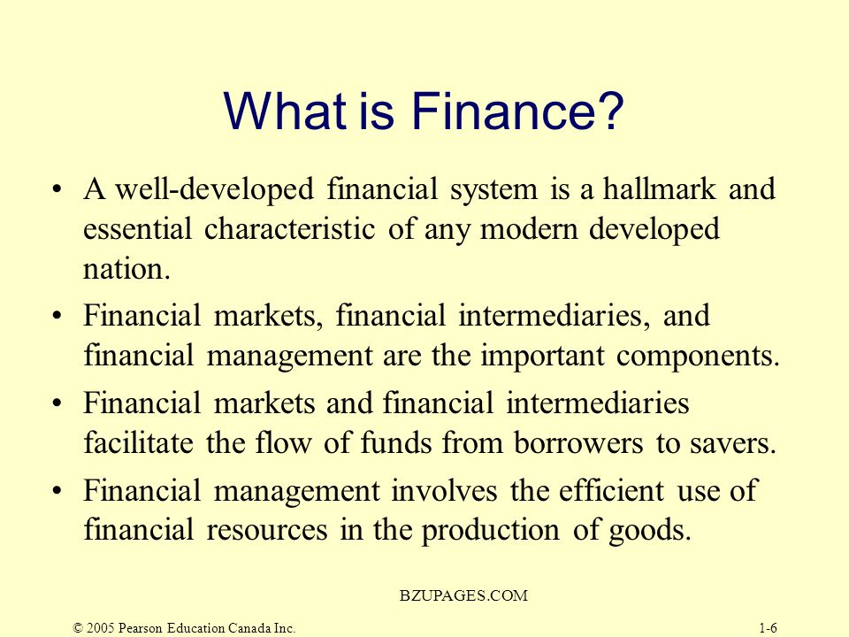 What is Finance A well-developed financial system is a hallmark and essential characteristic of any modern developed nation.