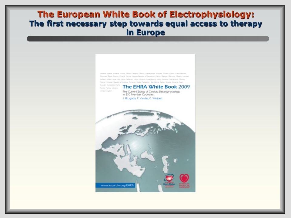 The European White Book of Electrophysiology: The first necessary step towards equal access to therapy in Europe