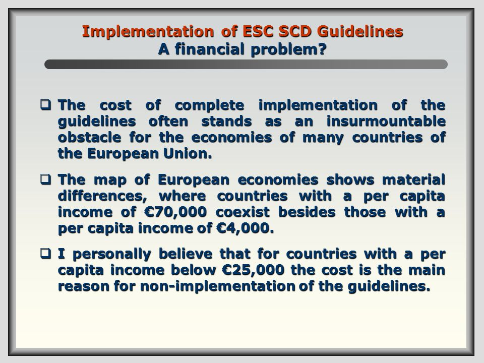 Implementation of ESC SCD Guidelines A financial problem