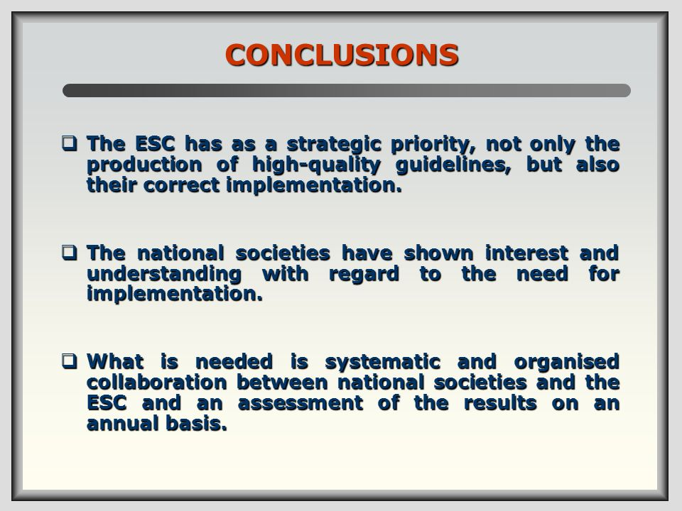 CONCLUSIONS The ESC has as a strategic priority, not only the production of high-quality guidelines, but also their correct implementation.