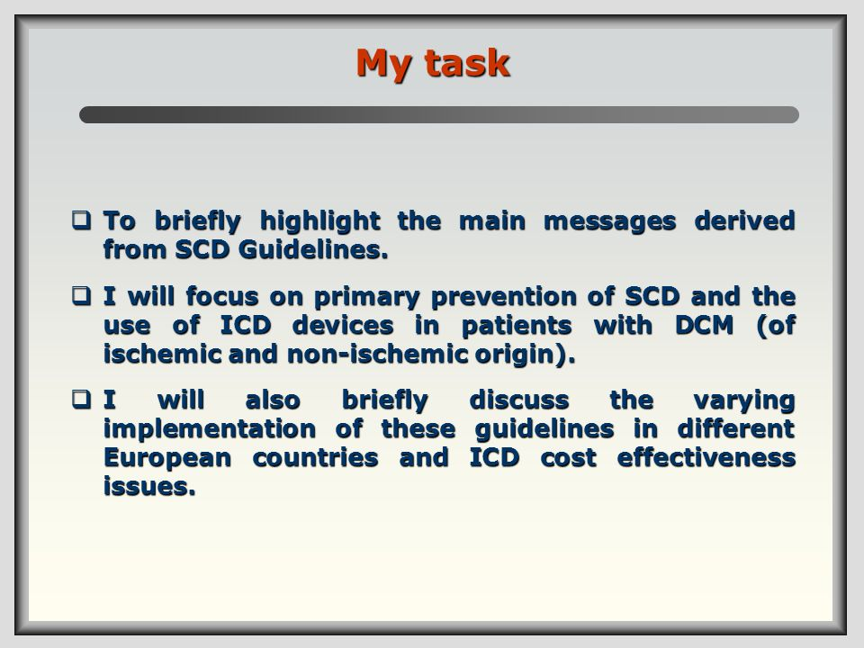 My task To briefly highlight the main messages derived from SCD Guidelines.