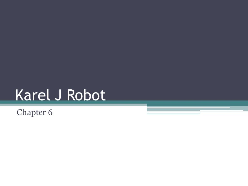 Karel J Robot Chapter 6