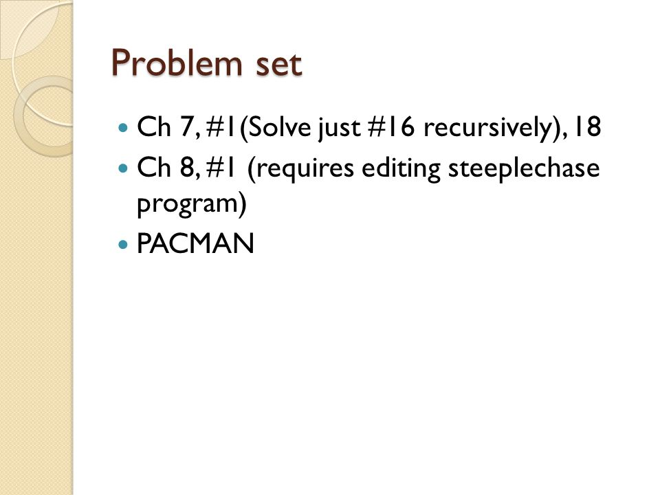 Problem set Ch 7, #1(Solve just #16 recursively), 18