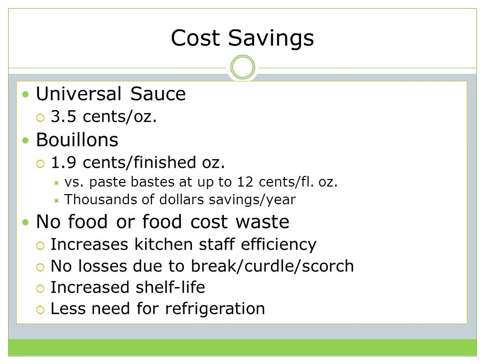 Cost Savings Universal Sauce Bouillons No food or food cost waste
