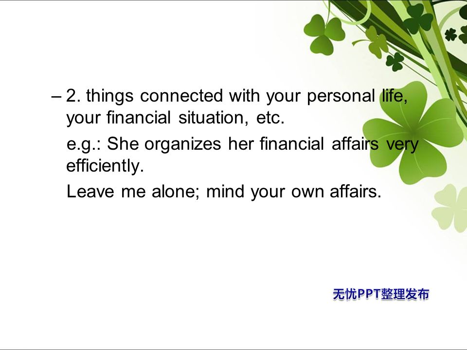 2. things connected with your personal life, your financial situation, etc.
