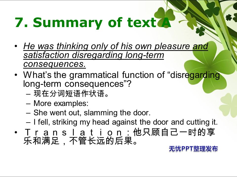7. Summary of text A He was thinking only of his own pleasure and satisfaction disregarding long-term consequences.