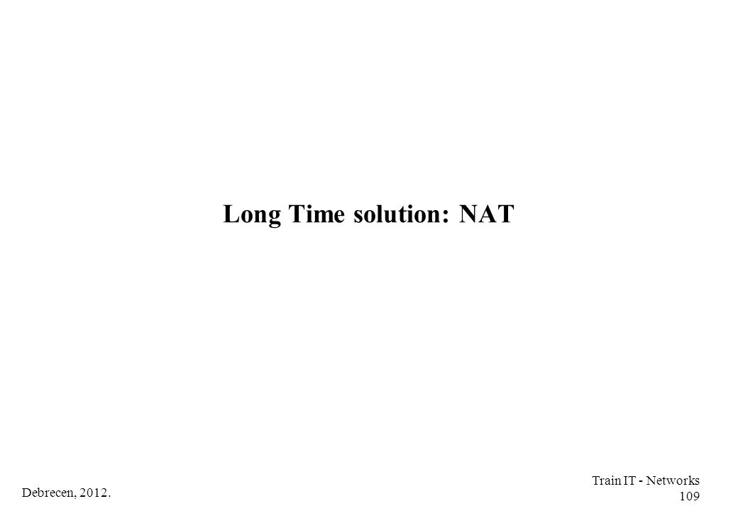 Long Time solution: NAT