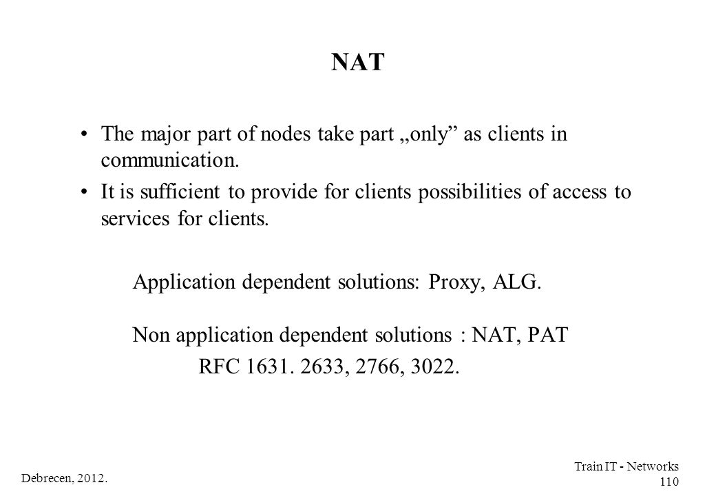 "NAT The major part of nodes take part ""only as clients in communication."