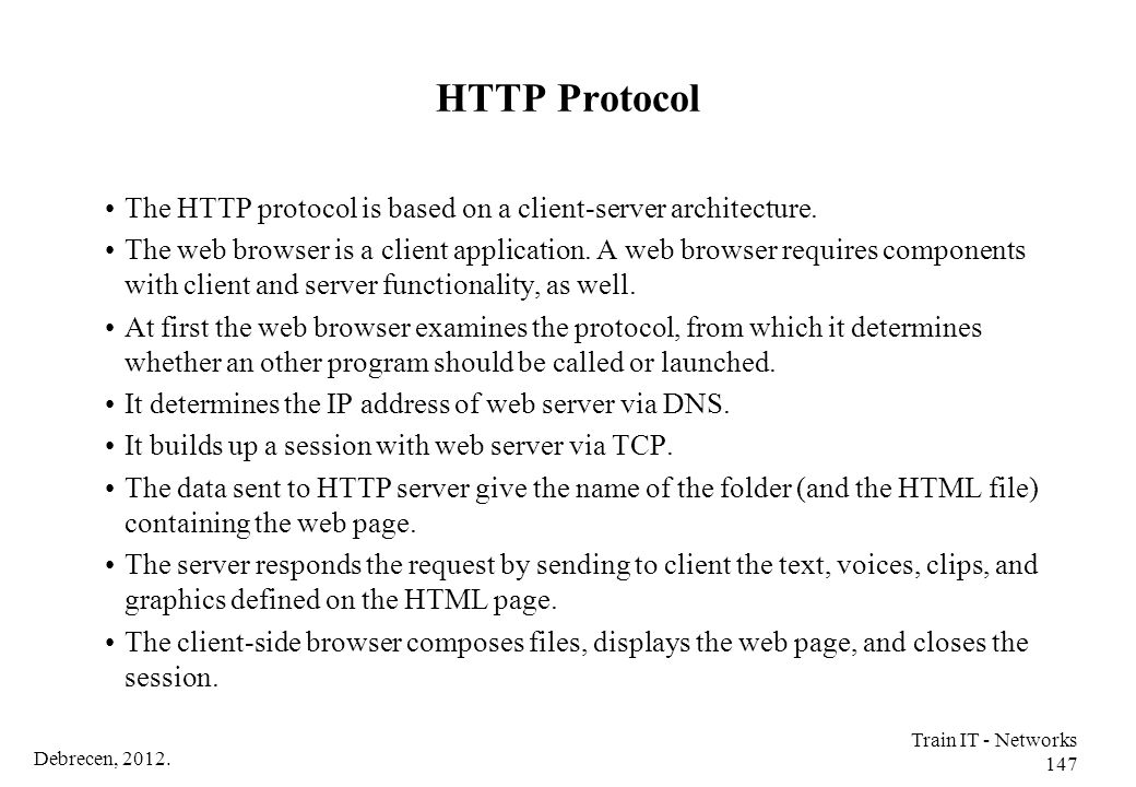 HTTP Protocol The HTTP protocol is based on a client-server architecture.