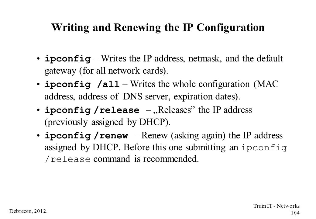 Writing and Renewing the IP Configuration
