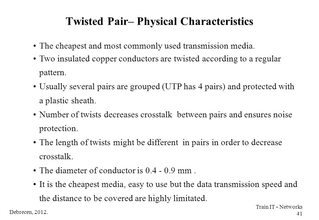 Twisted Pair– Physical Characteristics
