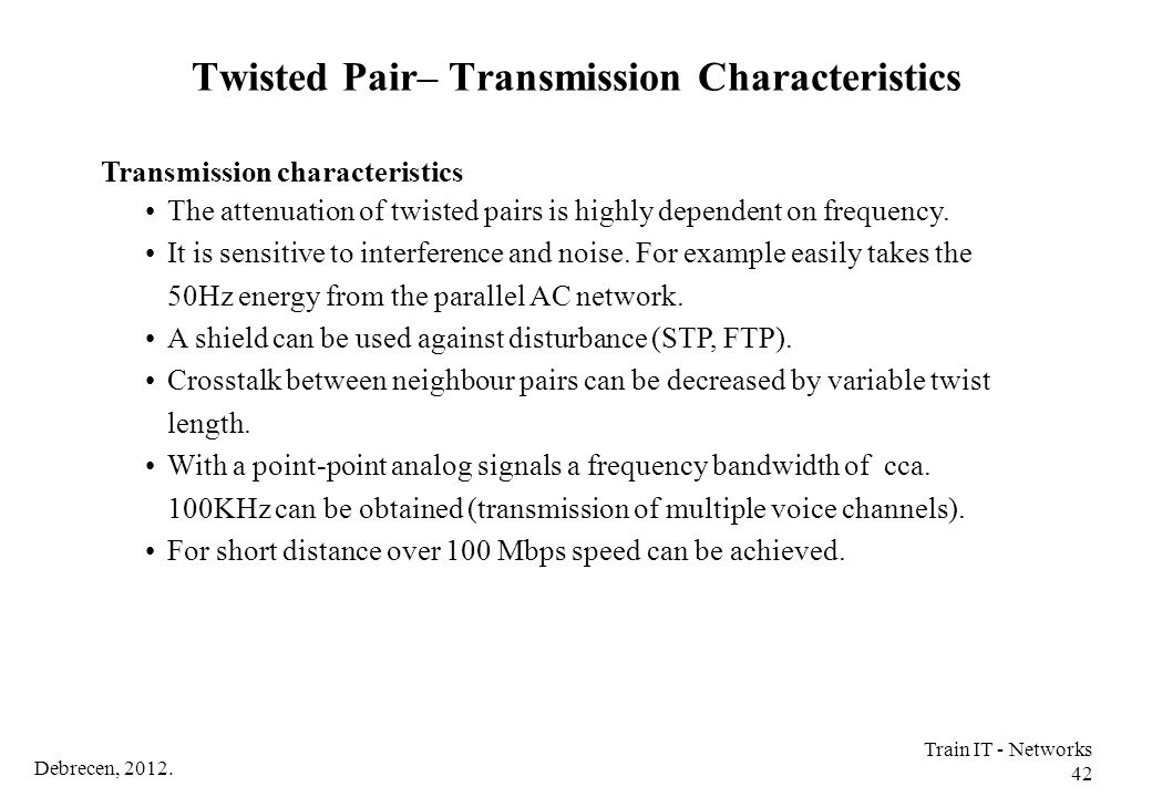 Twisted Pair– Transmission Characteristics