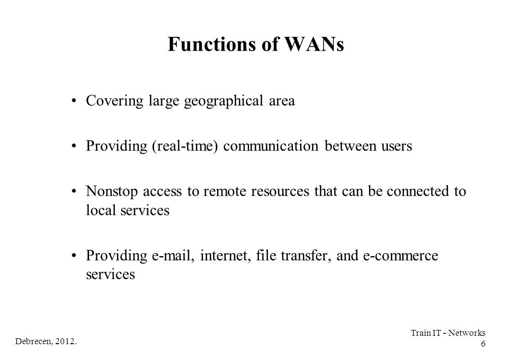 Functions of WANs Covering large geographical area