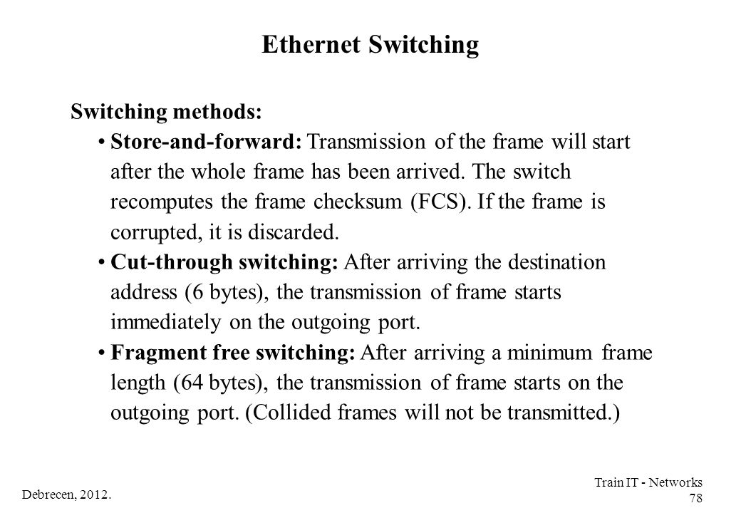 Ethernet Switching Switching methods: