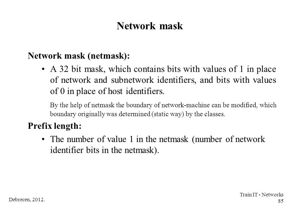 Network mask Network mask (netmask):