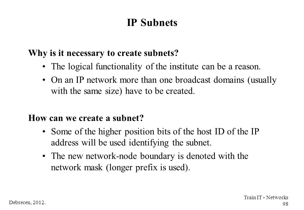 IP Subnets Why is it necessary to create subnets