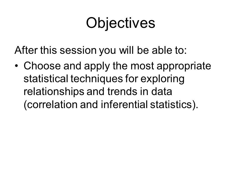 Objectives After this session you will be able to: