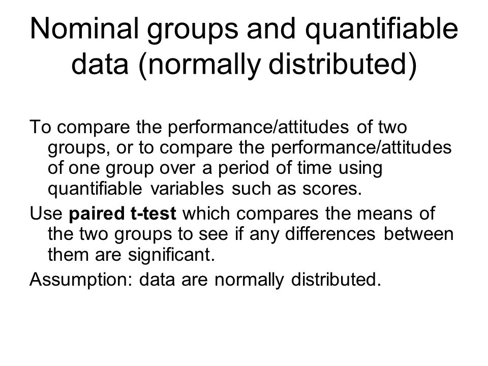 Nominal groups and quantifiable data (normally distributed)