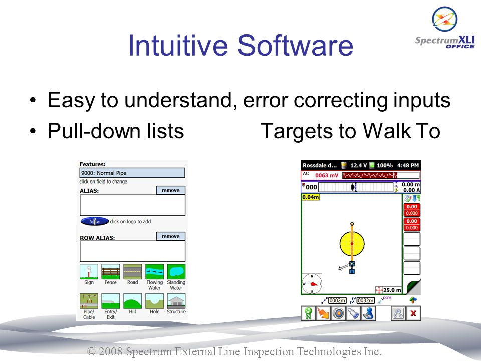 Intuitive Software Easy to understand, error correcting inputs