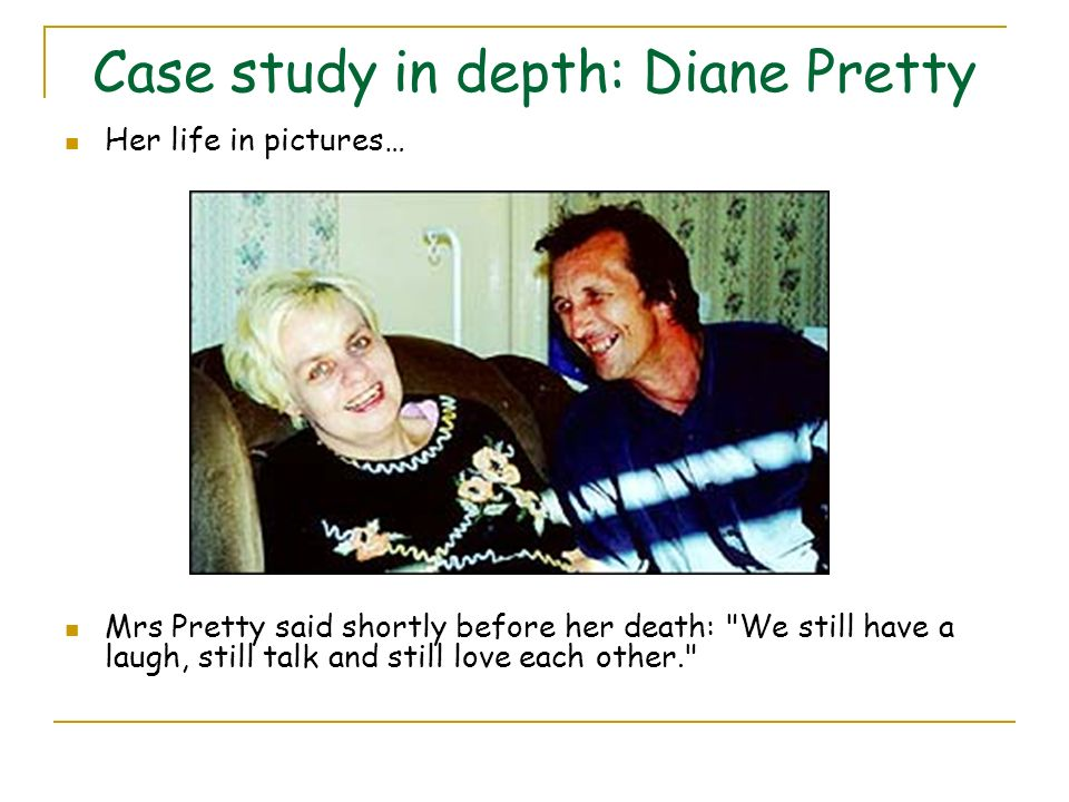 Case study in depth: Diane Pretty