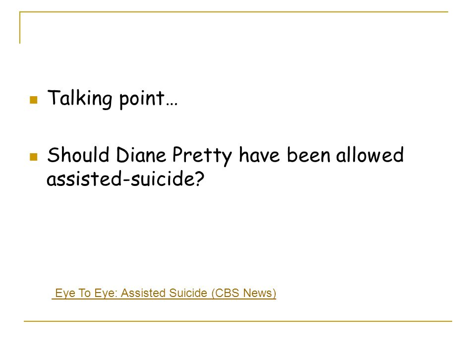 Should Diane Pretty have been allowed assisted-suicide