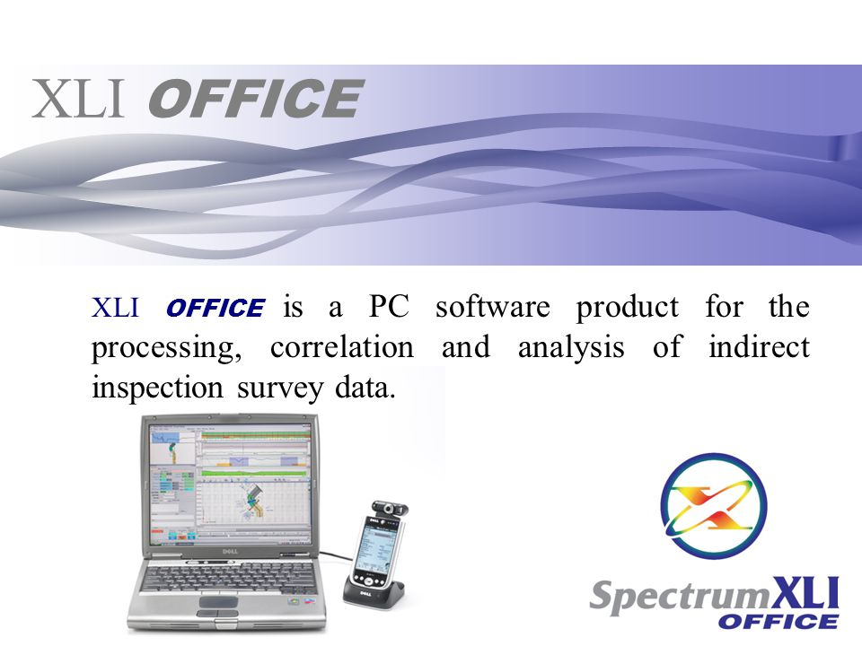 XLI OFFICE XLI OFFICE is a PC software product for the processing, correlation and analysis of indirect inspection survey data.