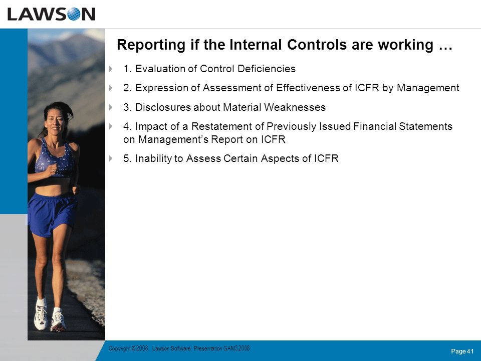 Reporting if the Internal Controls are working …