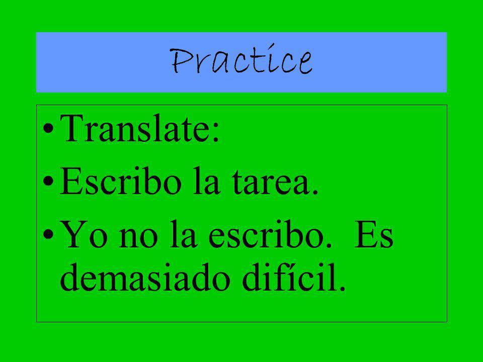 Practice Translate: Escribo la tarea.