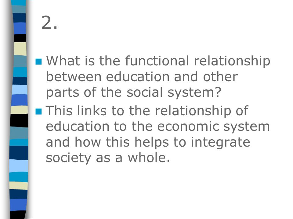 2. What is the functional relationship between education and other parts of the social system