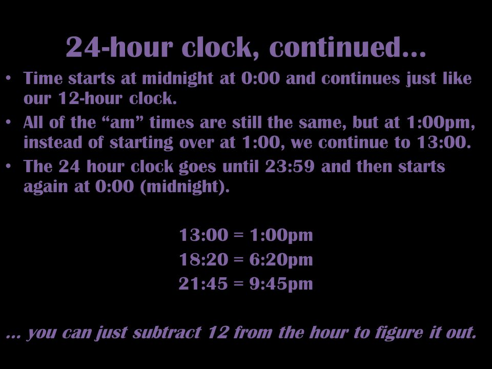 24-hour clock, continued…