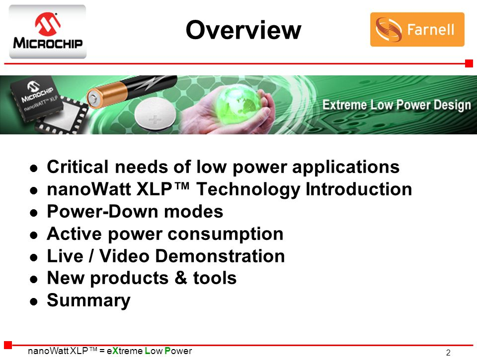 Overview Critical needs of low power applications