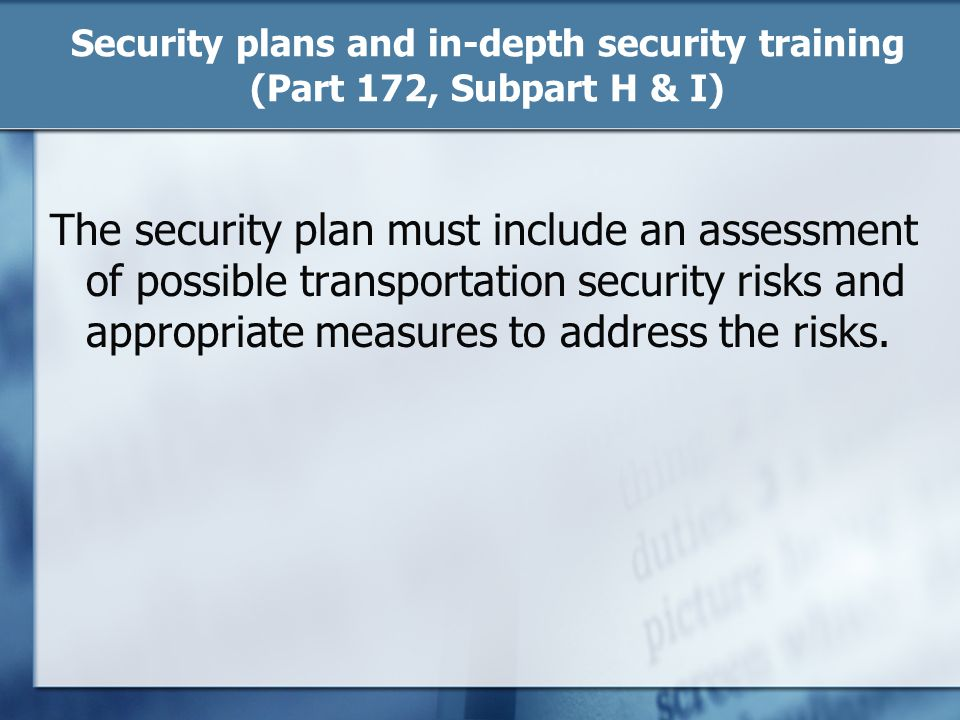 Security plans and in-depth security training (Part 172, Subpart H & I)