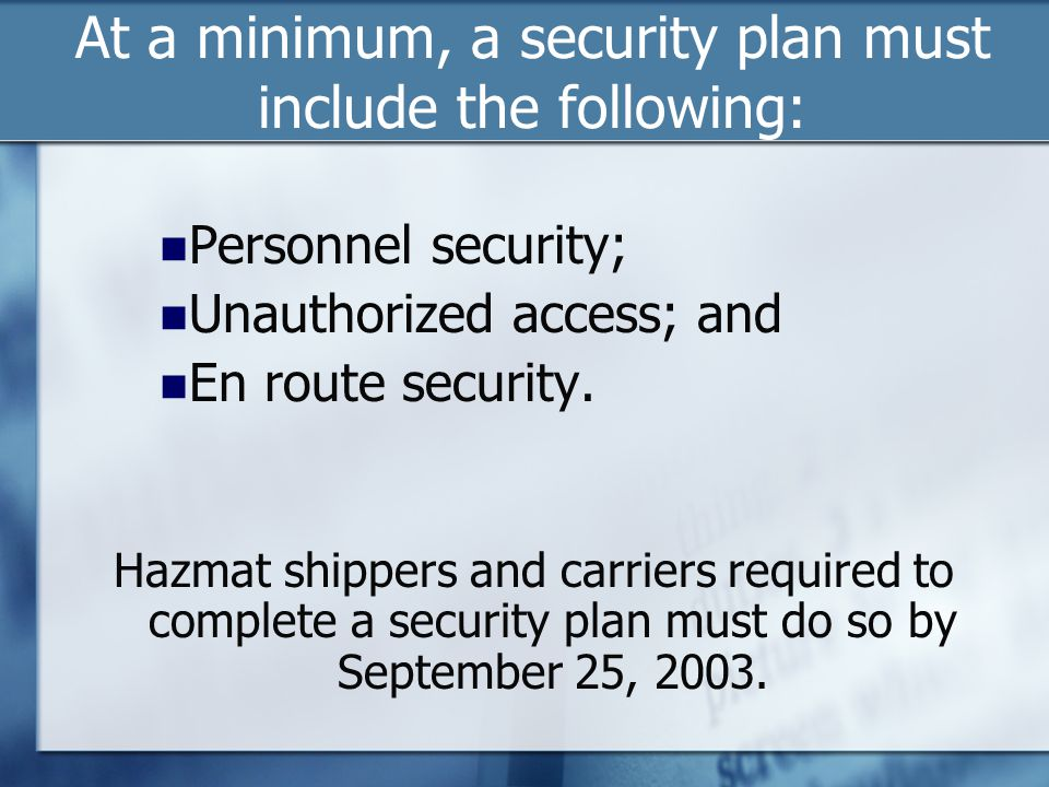 At a minimum, a security plan must include the following: