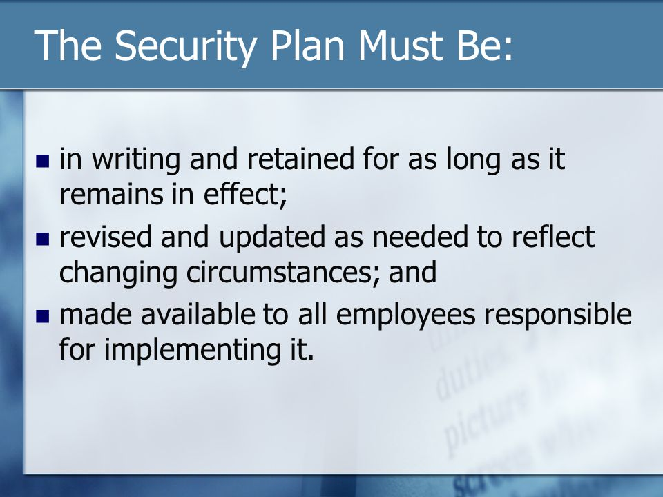 The Security Plan Must Be: