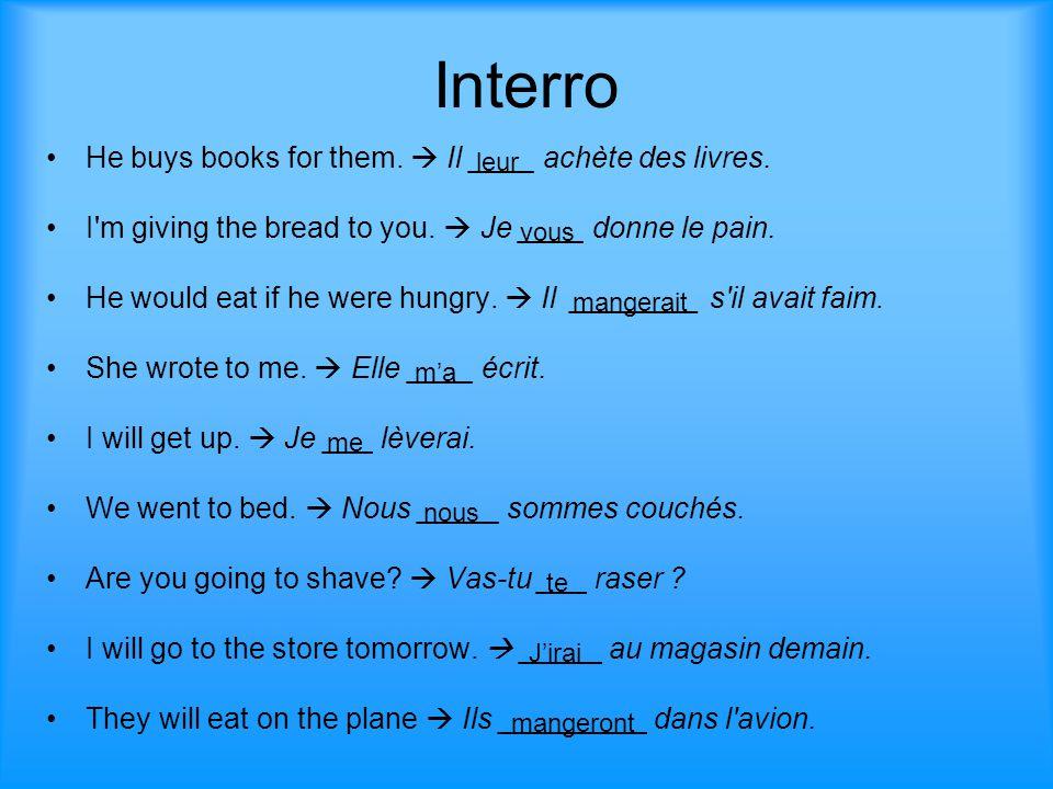 Interro He buys books for them.  Il ____ achète des livres.