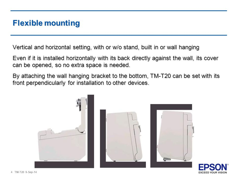Flexible mounting Vertical and horizontal setting, with or w/o stand, built in or wall hanging.