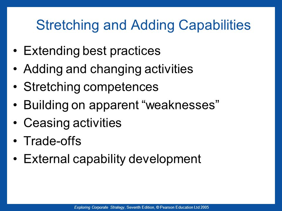 Stretching and Adding Capabilities