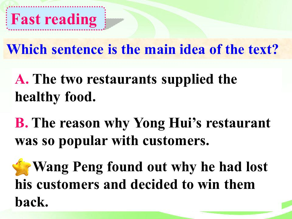 Fast reading Which sentence is the main idea of the text