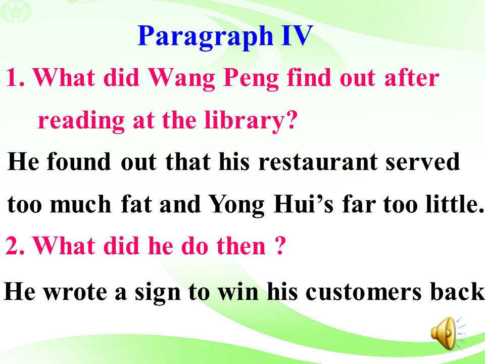 Paragraph IV 1. What did Wang Peng find out after reading at the library 2. What did he do then