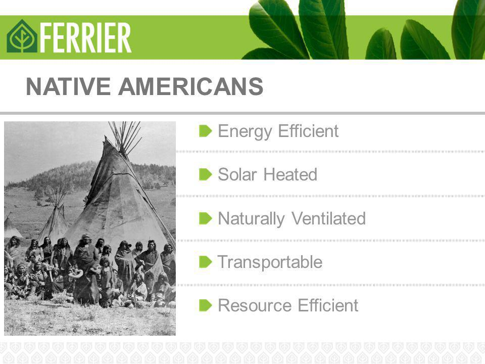 NATIVE AMERICANS Energy Efficient Solar Heated Naturally Ventilated
