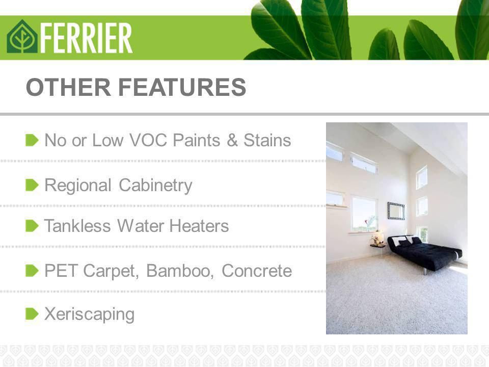 OTHER FEATURES No or Low VOC Paints & Stains Regional Cabinetry