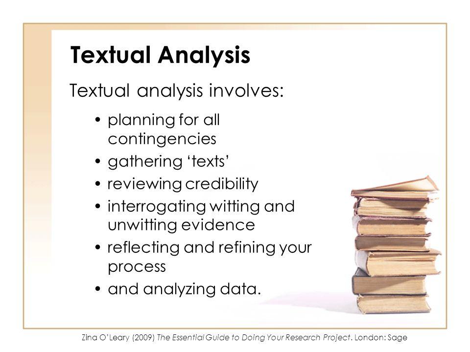 Textual Analysis Textual analysis involves: