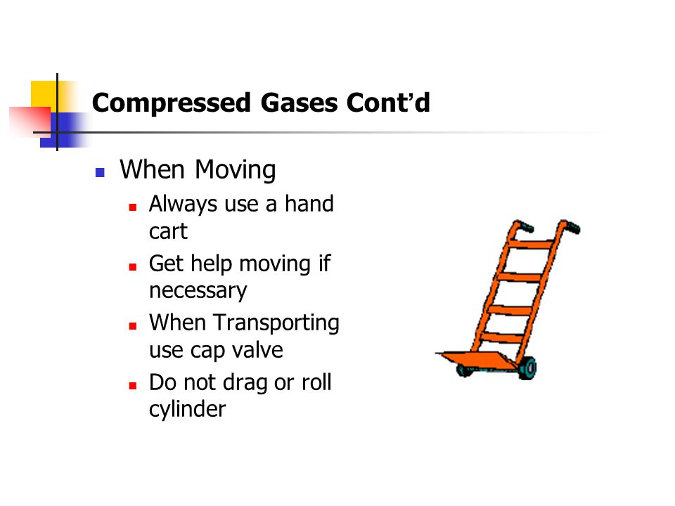 Compressed Gases Cont'd