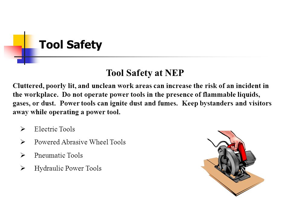 Tool Safety Tool Safety at NEP