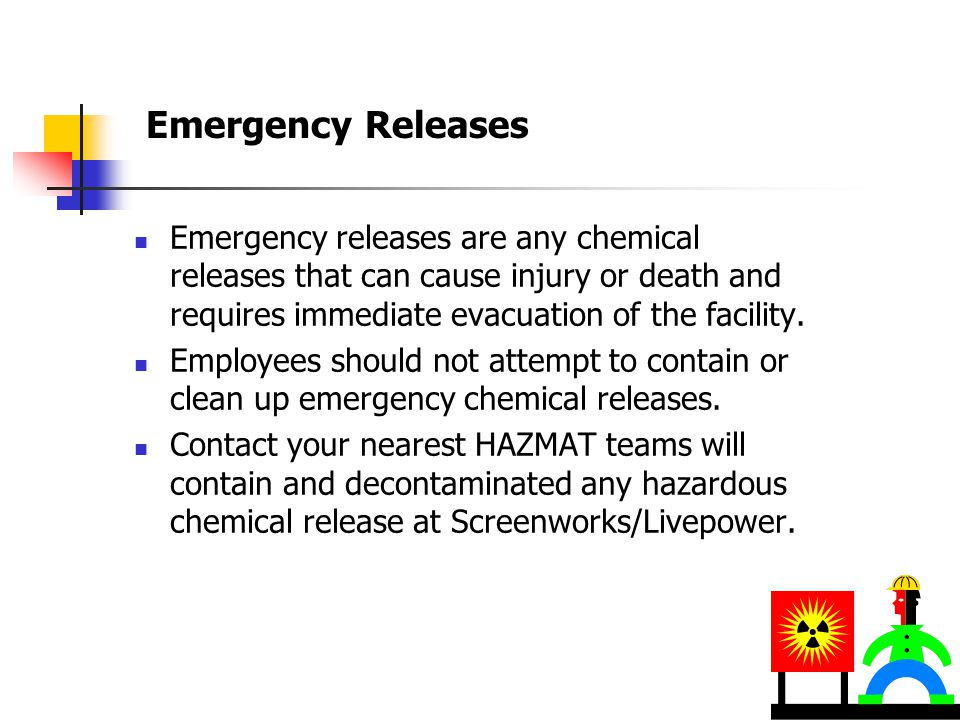 Emergency Releases Emergency releases are any chemical releases that can cause injury or death and requires immediate evacuation of the facility.