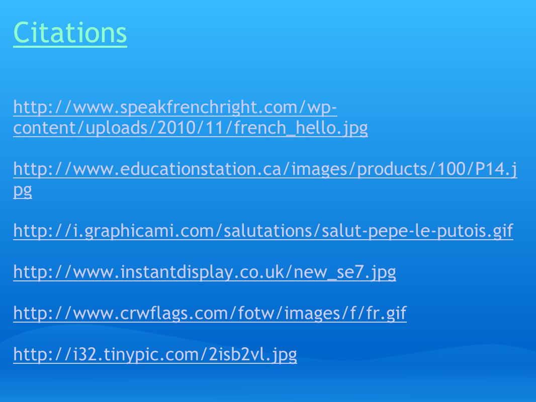 Citations http://www.speakfrenchright.com/wp-content/uploads/2010/11/french_hello.jpg. http://www.educationstation.ca/images/products/100/P14.jpg.