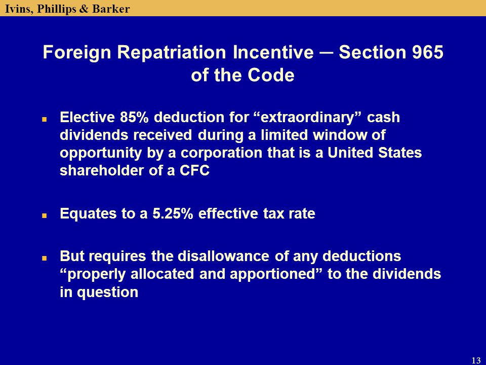 Foreign Repatriation Incentive ─ Section 965 of the Code