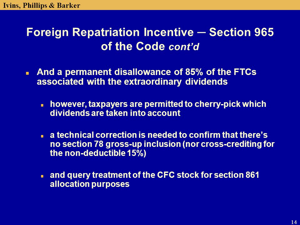 Foreign Repatriation Incentive ─ Section 965 of the Code cont'd