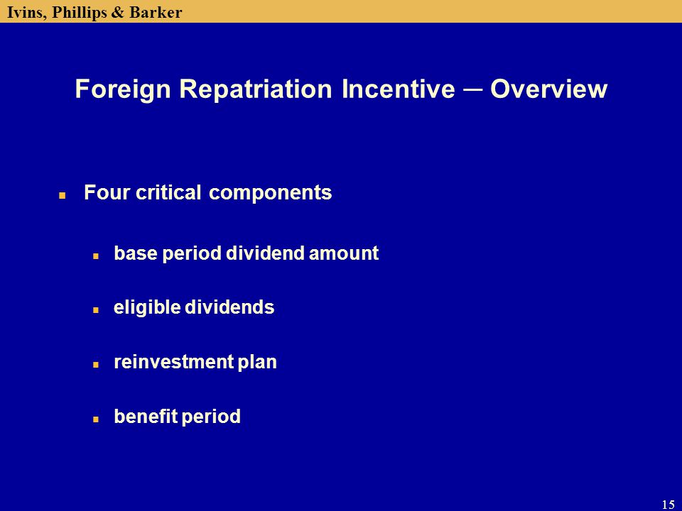 Foreign Repatriation Incentive ─ Overview